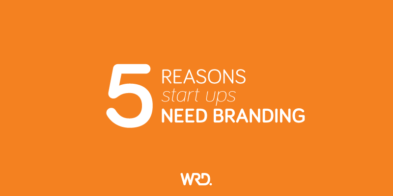 7730866805 5 reasons why start ups should invest in professional design and branding