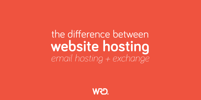 The difference between website hosting, email hosting and email exchange